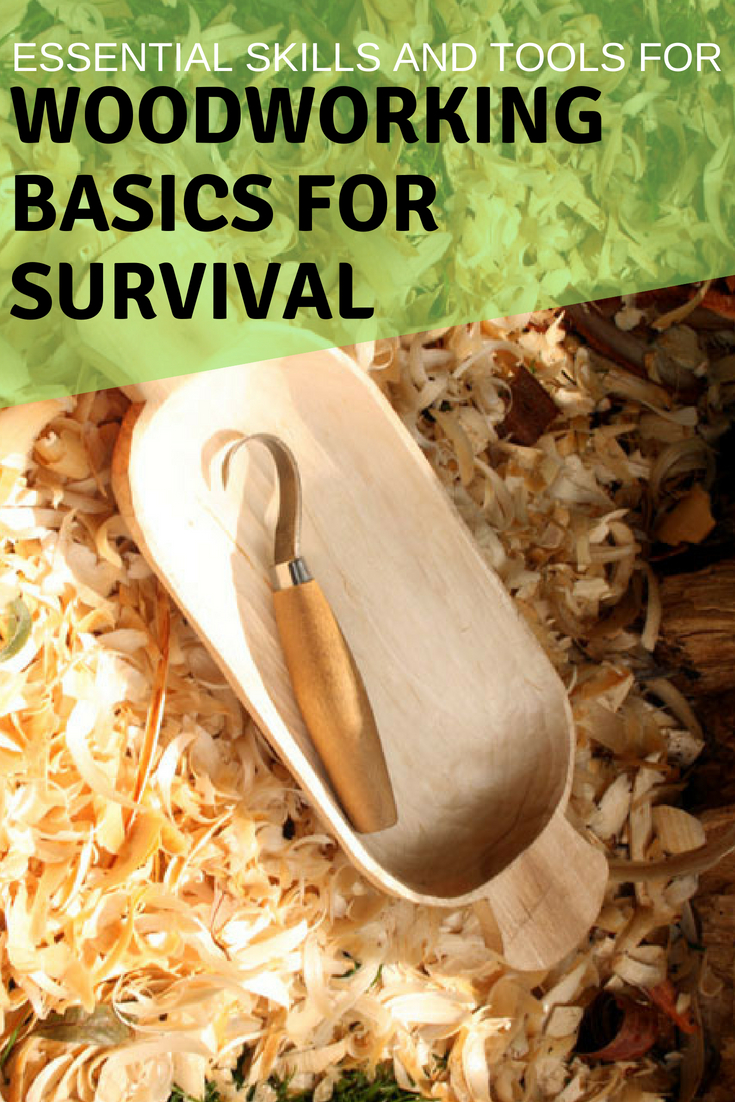 Woodworking Basics For Survival Essential Skills And Tools Survive The Wild