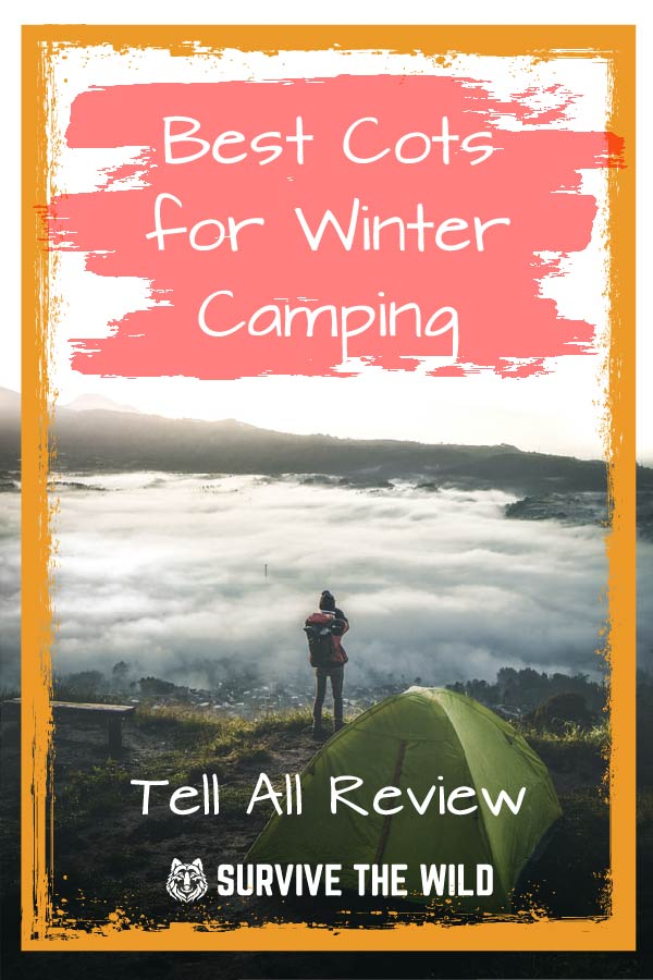 Best Cots for Winter Camping - 2019 Tell All Review